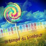 Le temps du Bonheur, chaque année, le temps fort de l'association, mi- juin