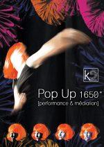 Pop Up 1650*, Cie Kaïros, performance et médiation